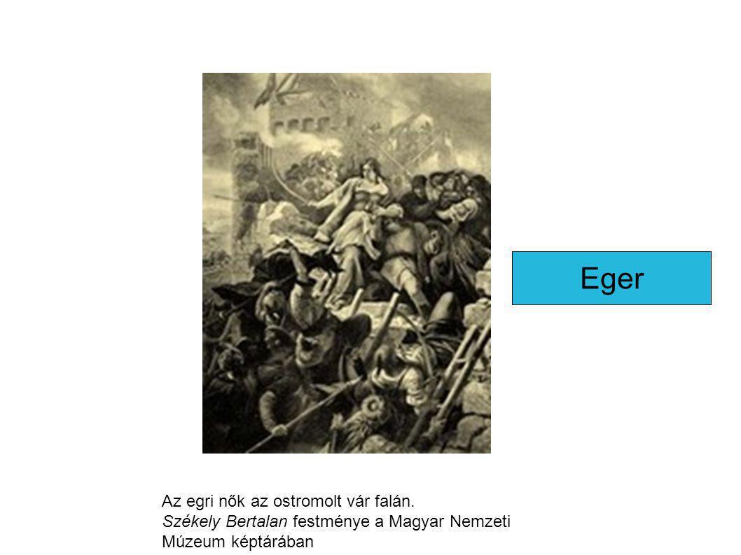 Az egri nők az ostromolt vár falán. Székely Bertalan festménye a Magyar Nemzeti Múzeum képtárában Eger