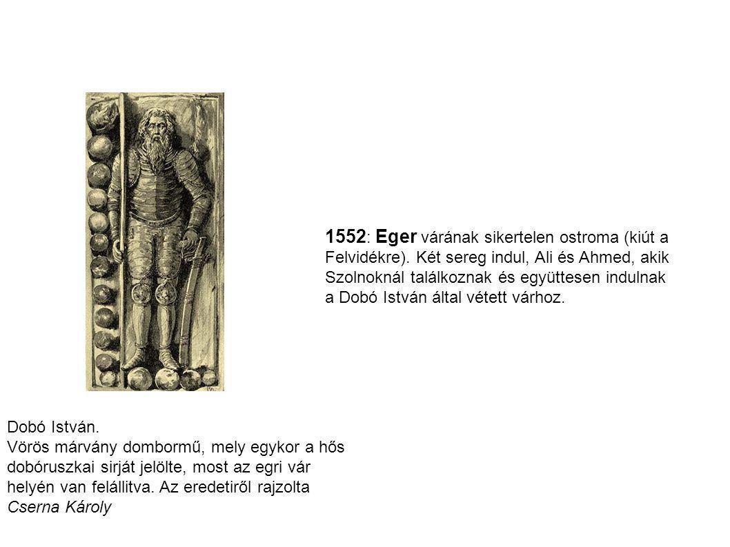 Dobó István. Vörös márvány dombormű, mely egykor a hős dobóruszkai sirját jelölte, most az egri vár helyén van felállitva. Az eredetiről rajzolta Cser