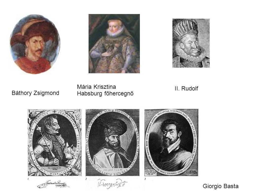 Báthory Zsigmond Mária Krisztina Habsburg főhercegnő II. Rudolf Giorgio Basta
