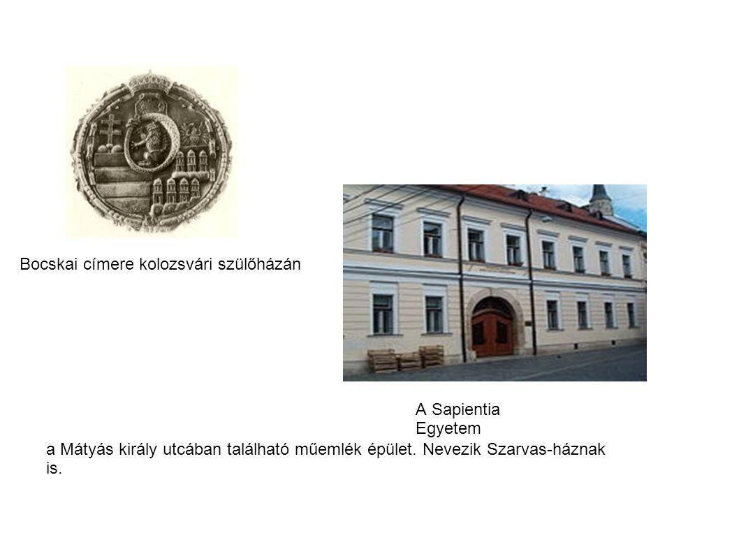 Bocskai címere kolozsvári szülőházán a Mátyás király utcában található műemlék épület. Nevezik Szarvas-háznak is. A Sapientia Egyetem