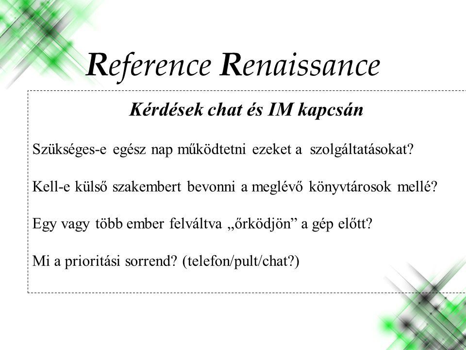 Kérdések chat és IM kapcsán Szükséges-e egész nap működtetni ezeket a szolgáltatásokat.
