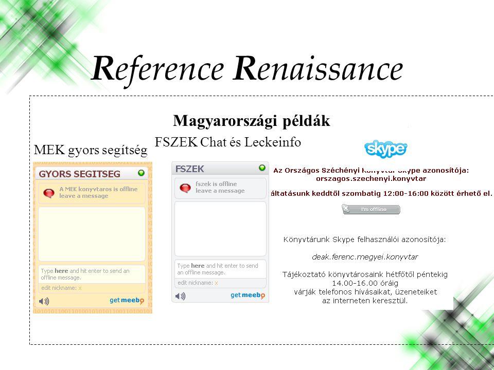 Magyarországi példák Reference Renaissance MEK gyors segítség FSZEK Chat és Leckeinfo