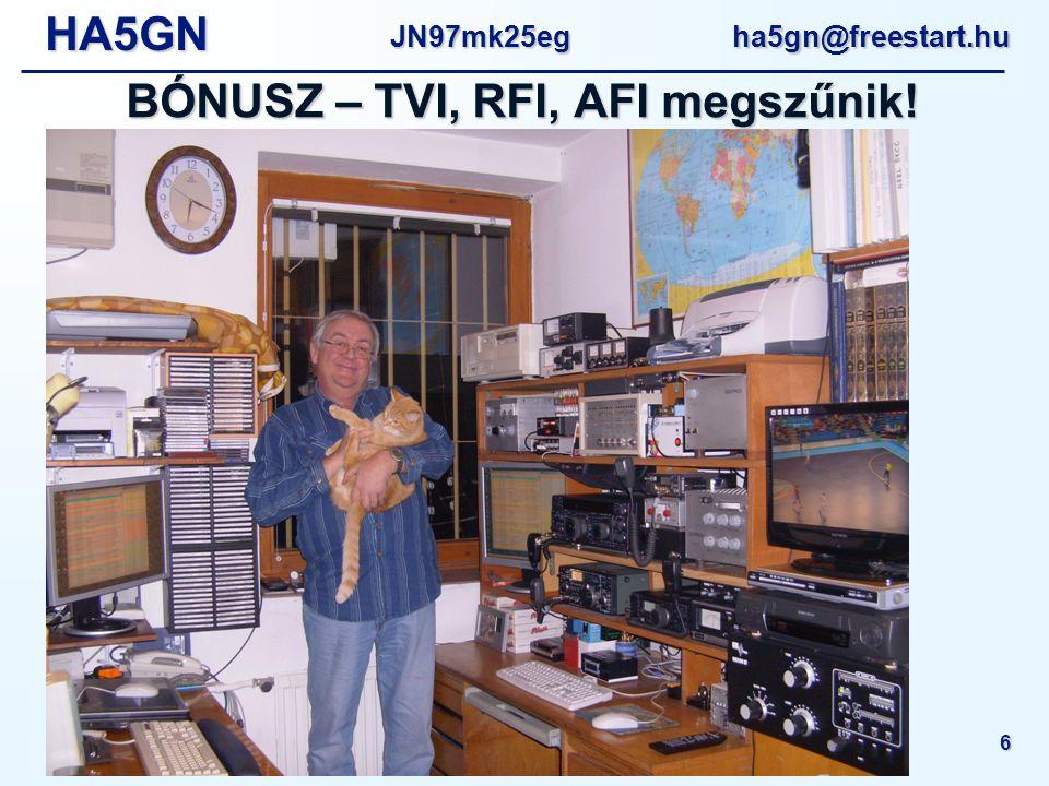 HA5GNJN97mk25eg ha5gn@freestart.hu Amatőr rádióállomások helyi zavarmentesítése - MRC Műszaki Nap 2010 6 BÓNUSZ – TVI, RFI, AFI megszűnik!