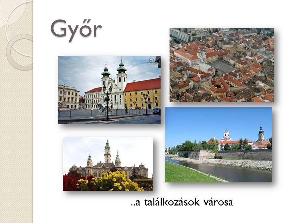 Győr..a találkozások városa