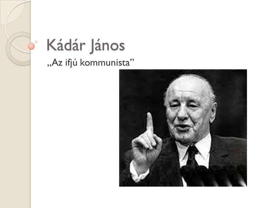 "Kádár János ""Az ifjú kommunista"""