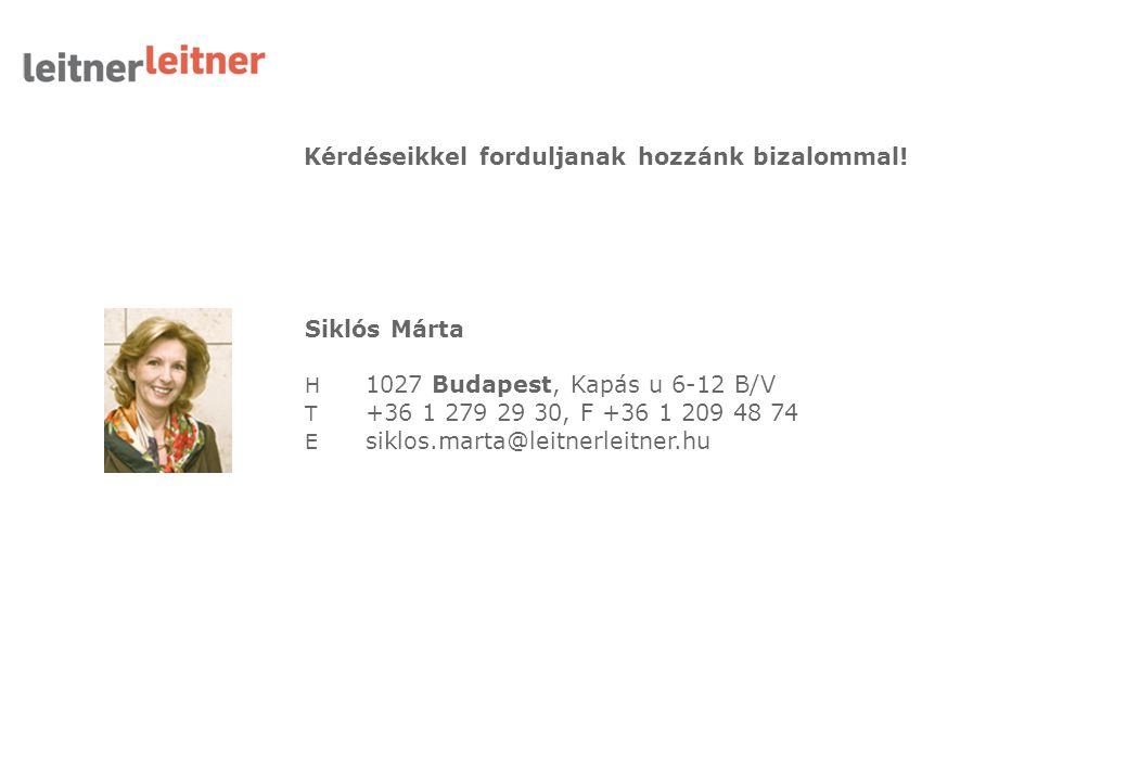 Kérdéseikkel forduljanak hozzánk bizalommal! Siklós Márta H 1027 Budapest, Kapás u 6-12 B/V T +36 1 279 29 30, F +36 1 209 48 74 E siklos.marta@leitne