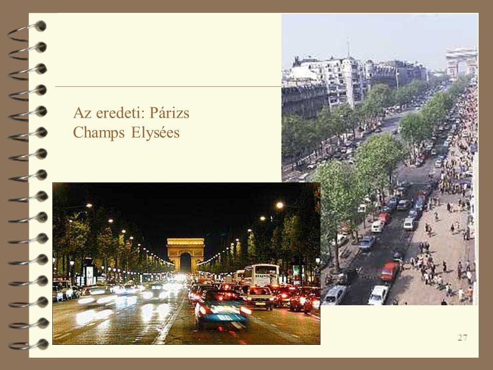 27 Az eredeti: Párizs Champs Elysées