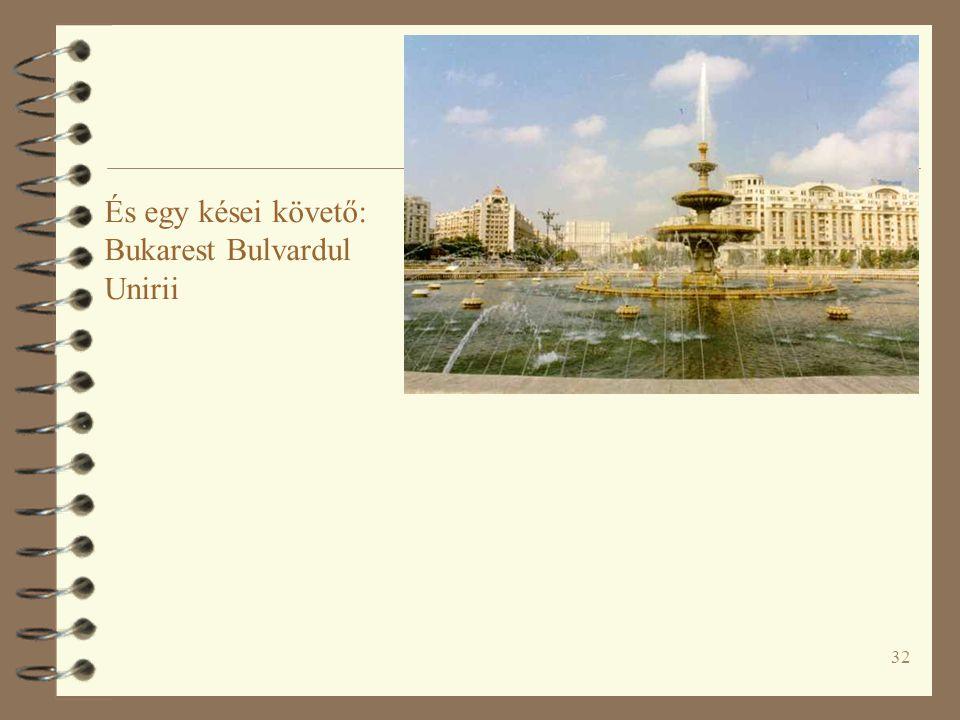 32 És egy kései követő: Bukarest Bulvardul Unirii
