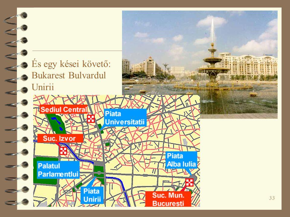 33 És egy kései követő: Bukarest Bulvardul Unirii