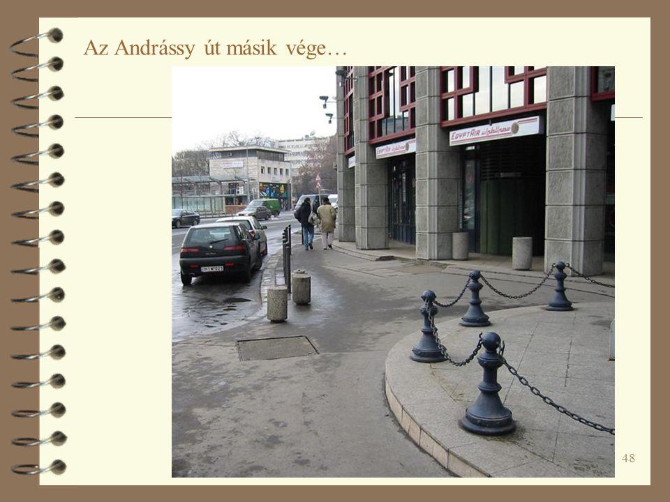 48 Az Andrássy út másik vége…