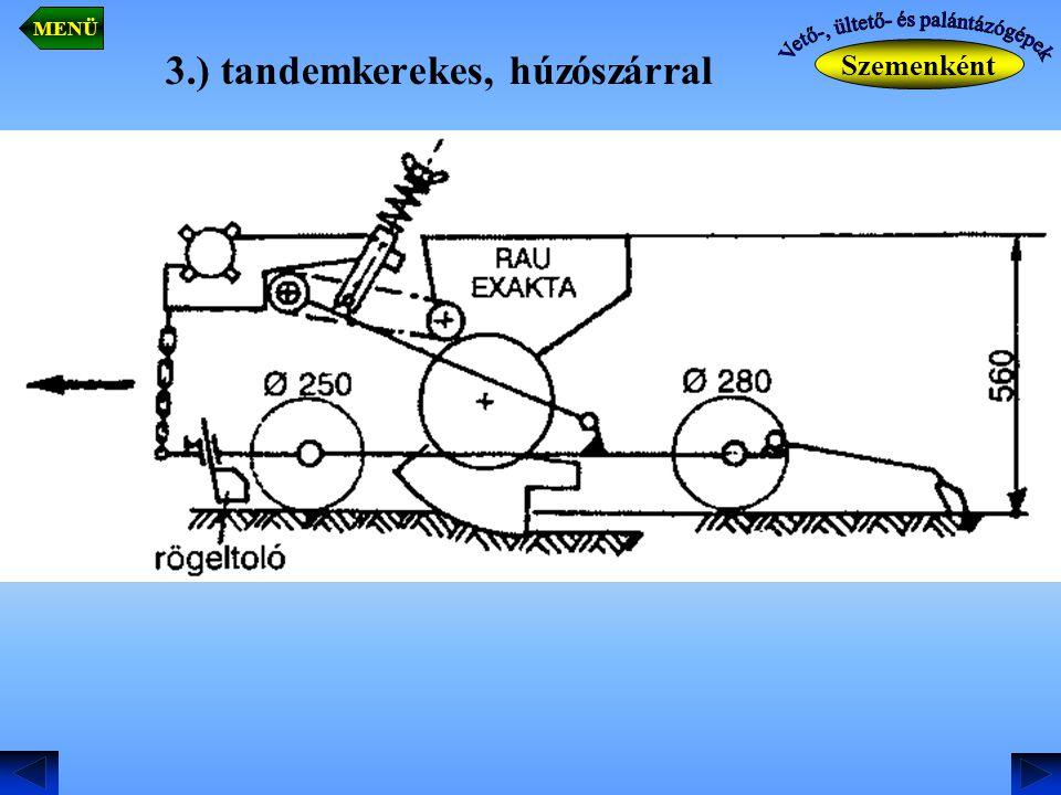 3.) tandemkerekes, húzószárral Szemenként MENÜ