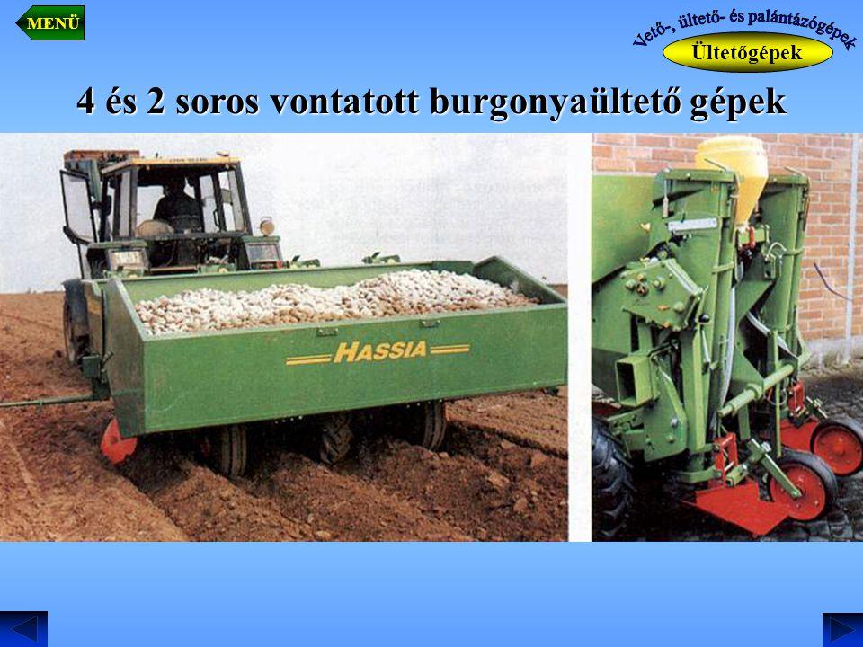 Ültetőgépek MENÜ 4 és 2 soros vontatott burgonyaültető gépek