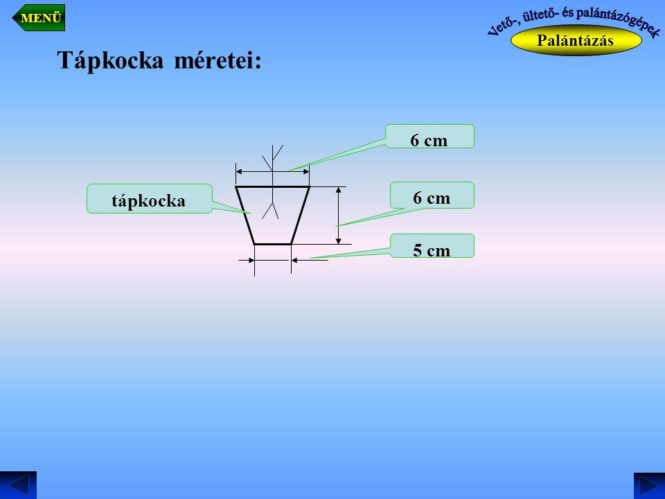 Tápkocka méretei: 6 cm 5 cm 6 cm tápkocka Palántázás MENÜ