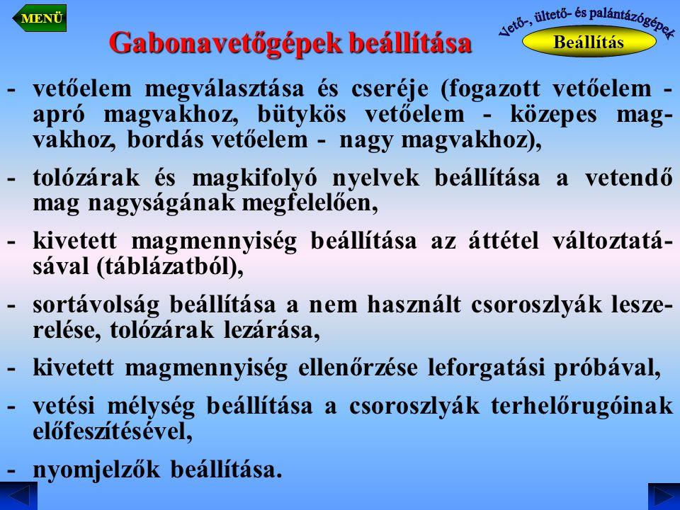 Gabonavetőgépek beállítása - vetőelem megválasztása és cseréje (fogazott vetőelem - apró magvakhoz, bütykös vetőelem - közepes mag- vakhoz, bordás vet