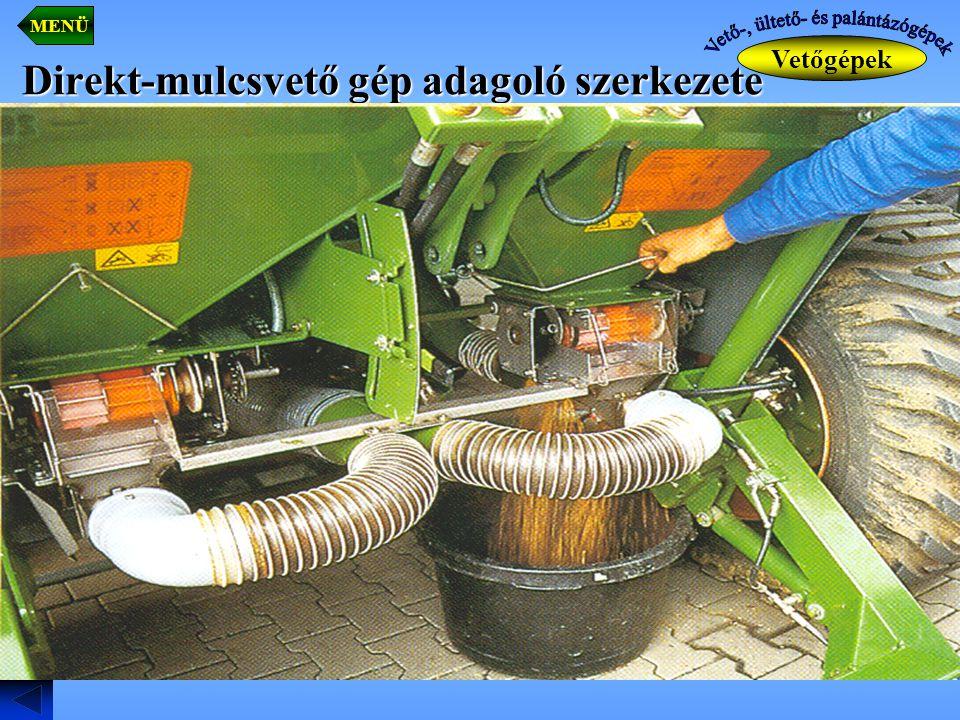 Direkt-mulcsvető gép adagoló szerkezete Vetőgépek MENÜ