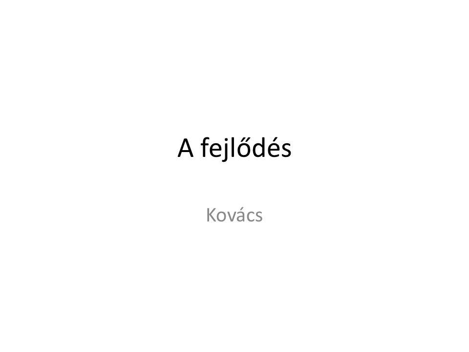 A fejlődés Kovács