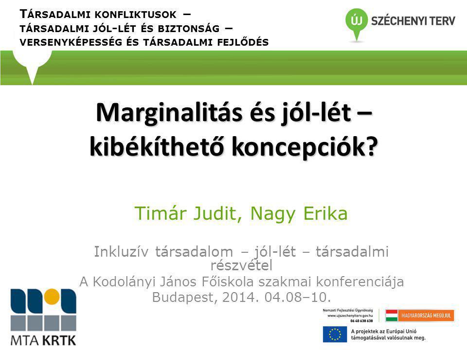 Marginalitás és jól-lét – kibékíthető koncepciók? Inkluzív társadalom – jól-lét – társadalmi részvétel A Kodolányi János Főiskola szakmai konferenciáj