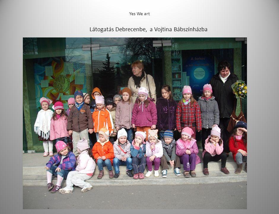 Yes We art Látogatás Debrecenbe, a Vojtina Bábszínházba