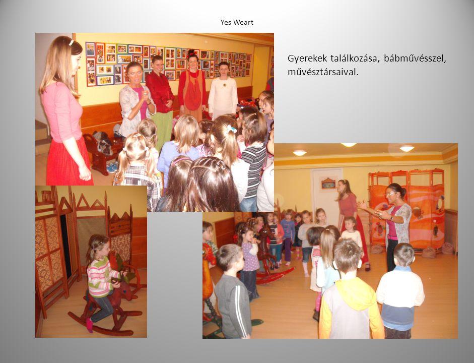 Yes Weart Gyerekek találkozása, bábművésszel, művésztársaival.