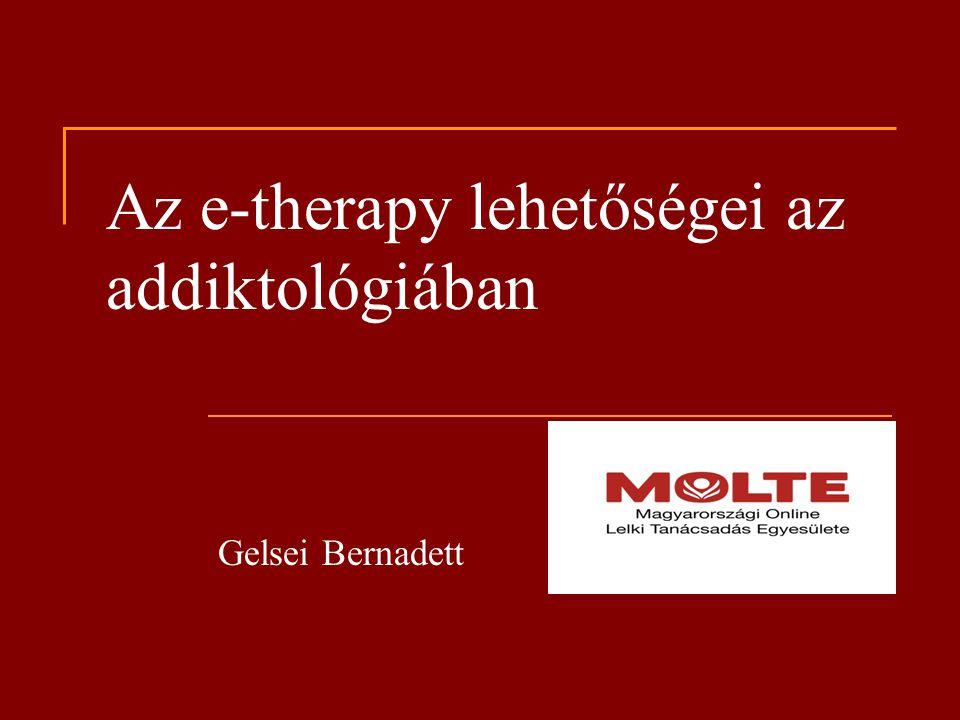 Az e-therapy lehetőségei az addiktológiában Gelsei Bernadett