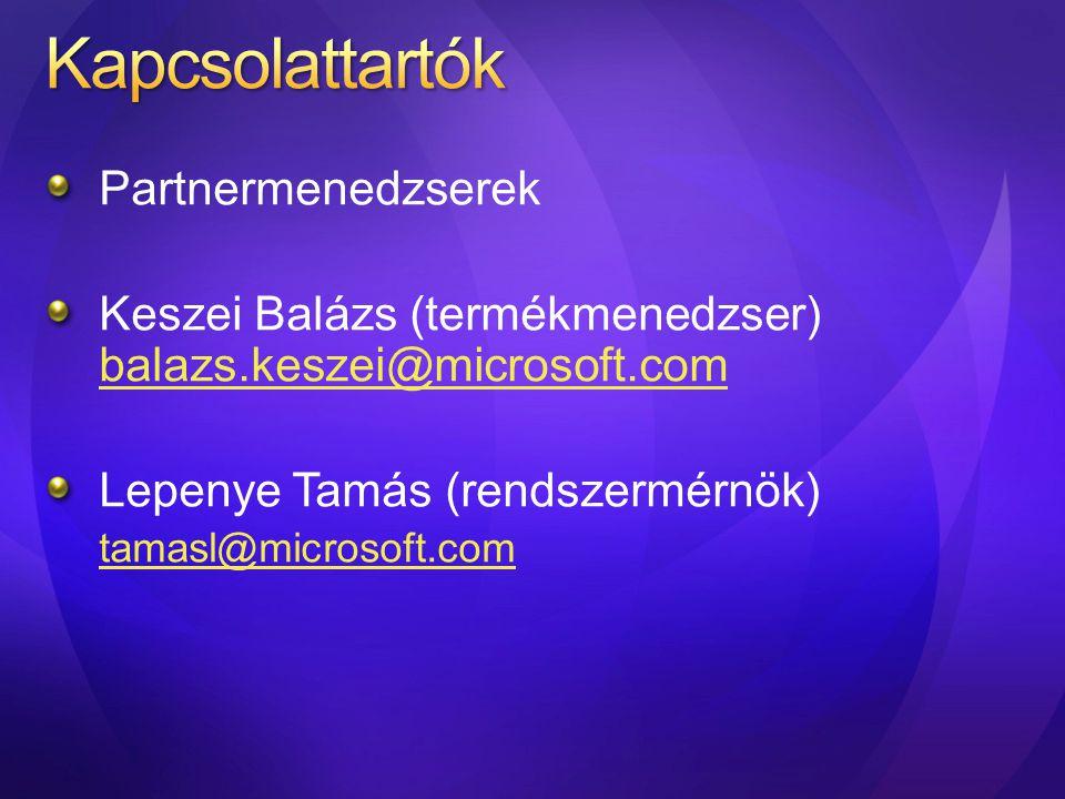 Partnermenedzserek Keszei Balázs (termékmenedzser) balazs.keszei@microsoft.com balazs.keszei@microsoft.com Lepenye Tamás (rendszermérnök) tamasl@micro
