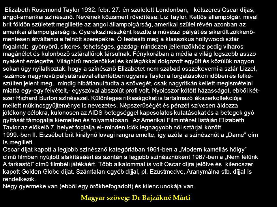 Elizabeth Rosemond Taylor 1932.febr.