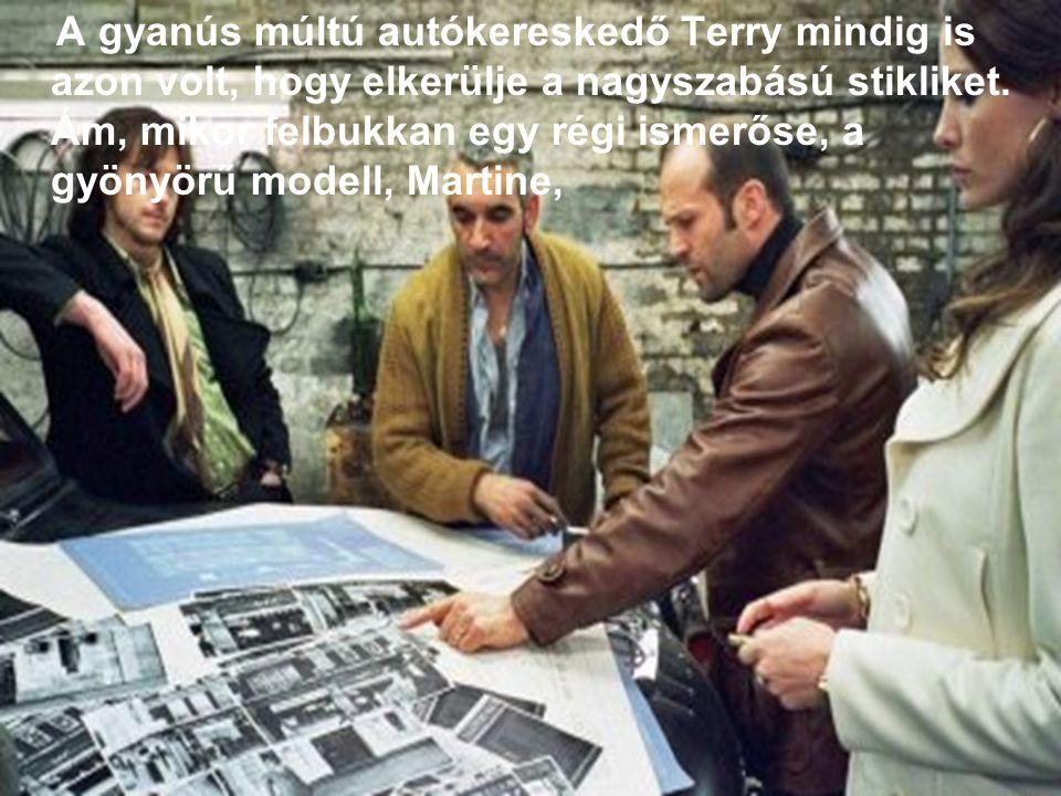 A gyanús múltú autókereskedő Terry mindig is azon volt, hogy elkerülje a nagyszabású stikliket.