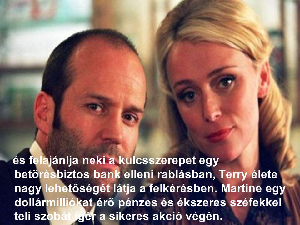 és felajánlja neki a kulcsszerepet egy betörésbiztos bank elleni rablásban, Terry élete nagy lehetőségét látja a felkérésben.