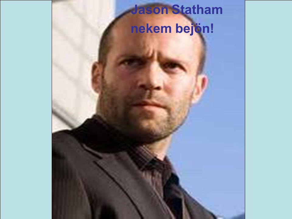 Jason Statham nekem bejön!