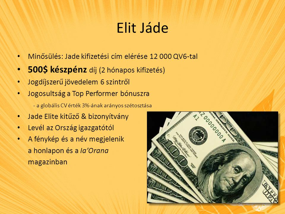 Gyöngy Minősülés: Gyöngy kifizetési cím elérése 1 000$ készpénz díj (4 hónapos kifizetés) Jogdíjszerű jövedelem 7 szintről Jogosultság a Top Performer és a Fekete Gyöngy bónuszra - a globális CV érték 2%+3%-ának arányos szétosztása Gyöngy kitűző & bizonyítvány Levél az Ország igazgatótól Utazás a cégközpontba a Gyöngy vezetői képzésre teljes ellátással két személyre † 4 ingyen éjszaka a NVK-ra** A fénykép és a név megjelenik a honlapon és a Ia'Orana magazinban Elismerés videó a TNI.com-on ** Ehhez a két konferencia között legalább 6 alkalommal Gyöngy személyes kifizetési címmel kell rendelkezni † A Gyöngy képzés feltétele a Gyöngy személyes kifizetési cím és a minimális minősülési lábak megléte