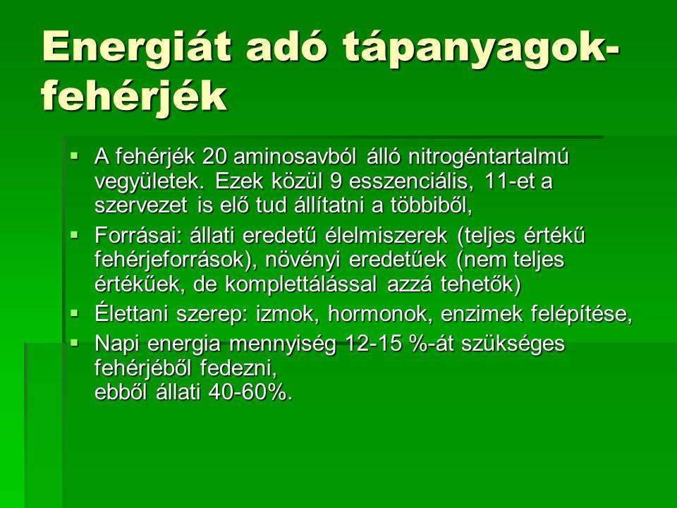 Energiát adó tápanyagok- fehérjék  A fehérjék 20 aminosavból álló nitrogéntartalmú vegyületek. Ezek közül 9 esszenciális, 11-et a szervezet is elő tu