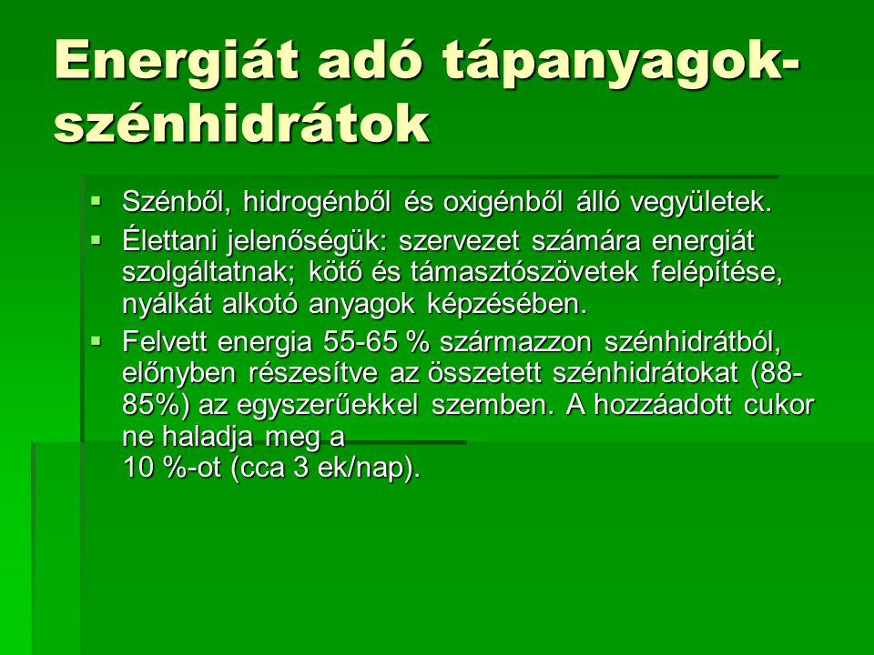 Energiát adó tápanyagok- szénhidrátok  Szénből, hidrogénből és oxigénből álló vegyületek.  Élettani jelenőségük: szervezet számára energiát szolgált