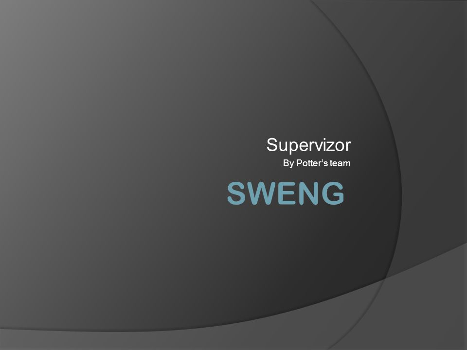 Supervizor By Potter's team SWENG