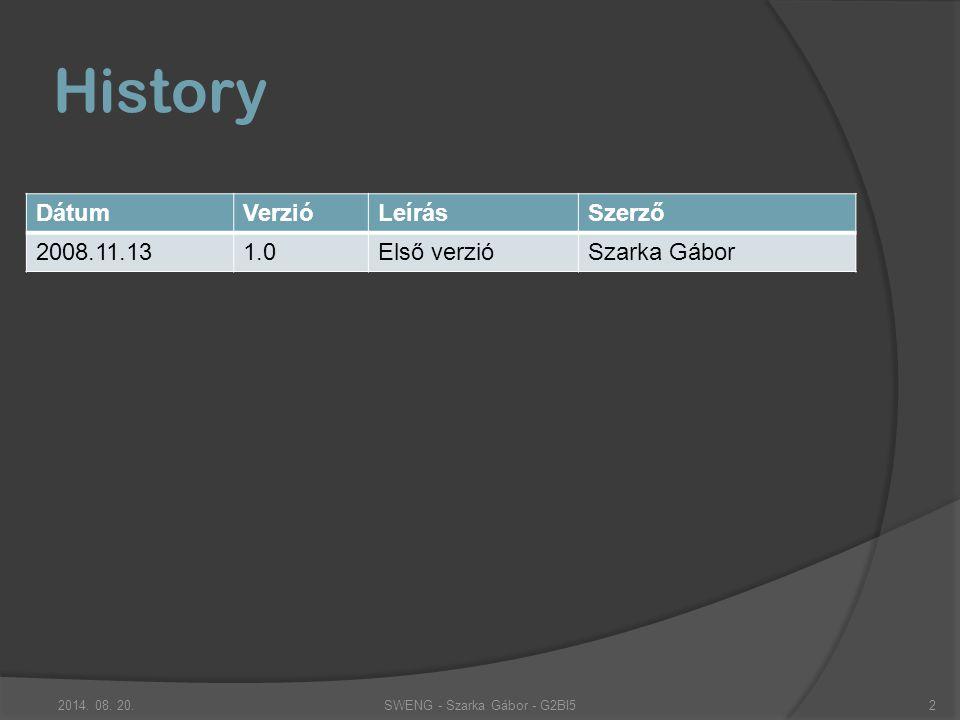 Tartalomjegyzék History2 Tartalomjegyzék 3 E heti célok 4 Protokoll definiálása5 Egyedi osztályok megtervezése8 Interfészek megtervezése10 Adatbázis megtervezése11 Következő heti célok12 Demó (késői kötés) 2014.