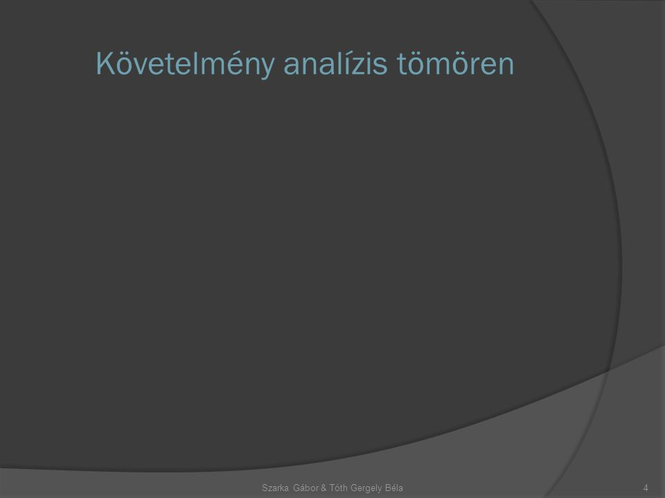 Követelmény analízis tömören 4Szarka Gábor & Tóth Gergely Béla