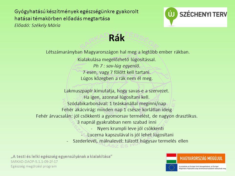 Rák Létszámarányban Magyarországon hal meg a legtöbb ember rákban. Kialakulása megelőzhető lúgosítással. Ph 7 : sav-lúg egyenlő. 7-esen, vagy 7 fölött