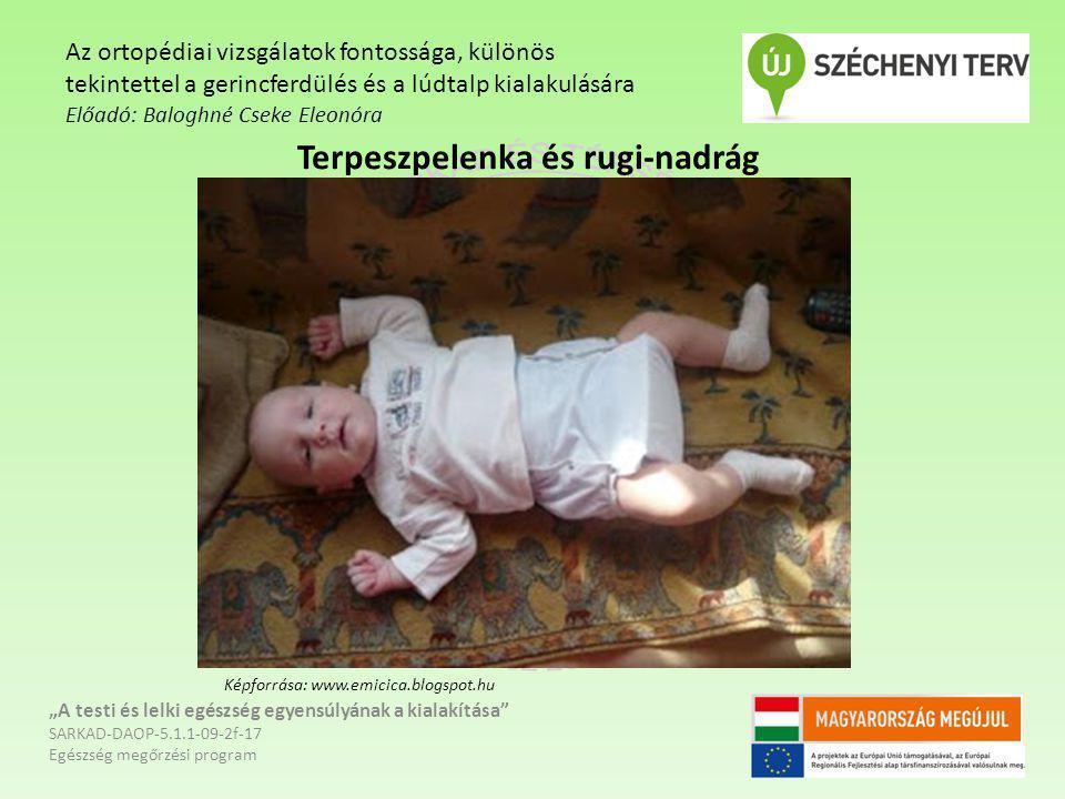"""Terpeszpelenka és rugi-nadrág """"A testi és lelki egészség egyensúlyának a kialakítása"""" SARKAD-DAOP-5.1.1-09-2f-17 Egészség megőrzési program Az ortopéd"""