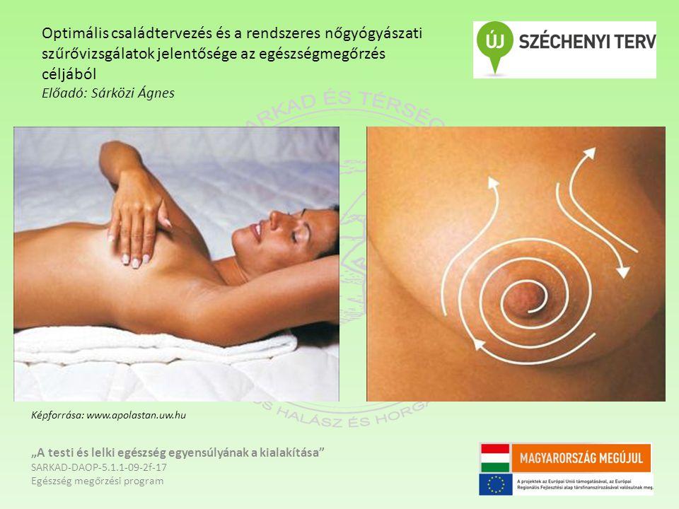 """""""A testi és lelki egészség egyensúlyának a kialakítása"""" SARKAD-DAOP-5.1.1-09-2f-17 Egészség megőrzési program Optimális családtervezés és a rendszeres"""