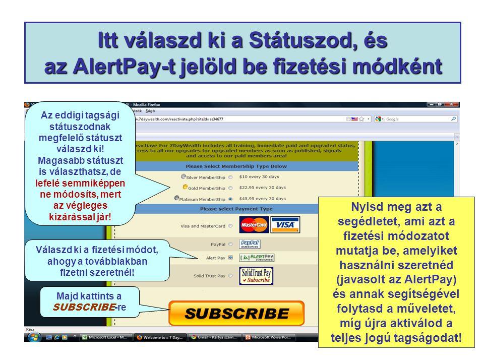 Itt válaszd ki a Státuszod, és az AlertPay-t jelöld be fizetési módként Az eddigi tagsági státuszodnak megfelelő státuszt válaszd ki! Magasabb státusz