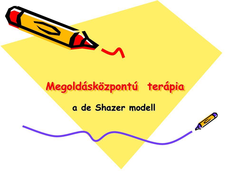 Megoldásközpontú terápia a de Shazer modell