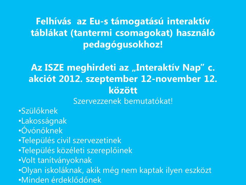 Felhívás az Eu-s támogatású interaktív táblákat (tantermi csomagokat) használó pedagógusokhoz.