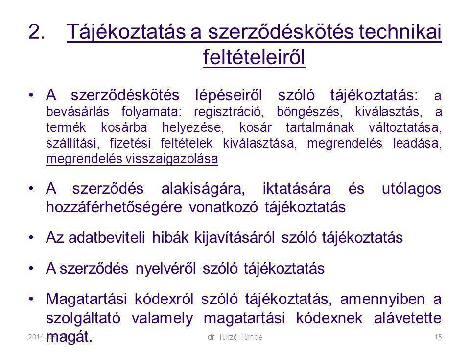 2014. 08. 25.dr. Turzó Tünde 2.Tájékoztatás a szerződéskötés technikai feltételeiről A szerződéskötés lépéseiről szóló tájékoztatás: a bevásárlás foly