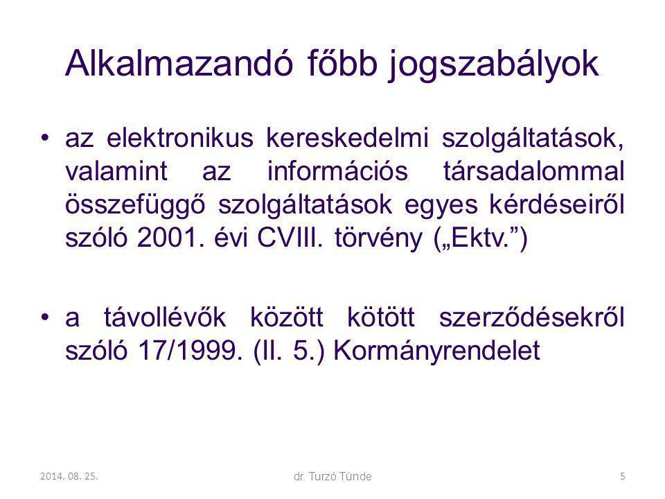2014. 08. 25.dr. Turzó Tünde Alkalmazandó főbb jogszabályok az elektronikus kereskedelmi szolgáltatások, valamint az információs társadalommal összefü
