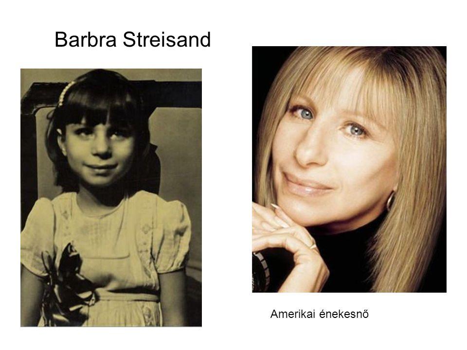 Barbra Streisand Amerikai énekesnő