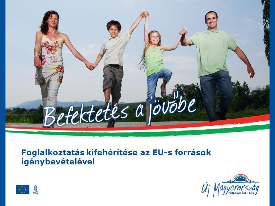 Foglalkoztatás kifehérítése az EU-s források igénybevételével