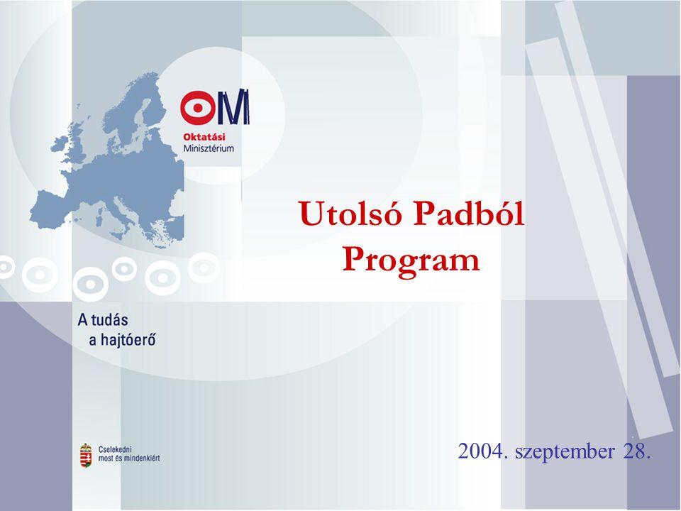 1. Utolsó Padból Program 2004. szeptember 28.