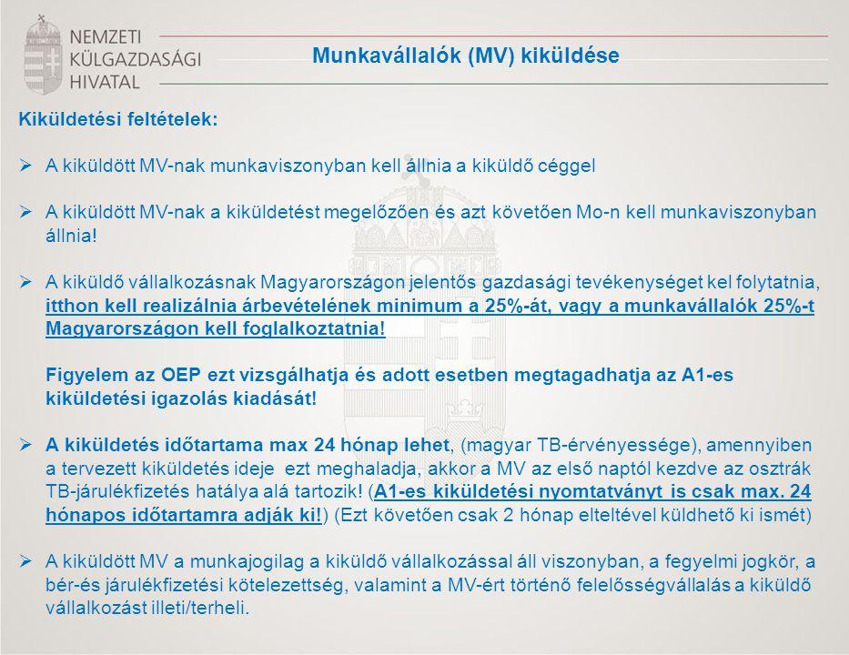 Kiküldetési feltételek:  A kiküldött MV-nak munkaviszonyban kell állnia a kiküldő céggel  A kiküldött MV-nak a kiküldetést megelőzően és azt követőe