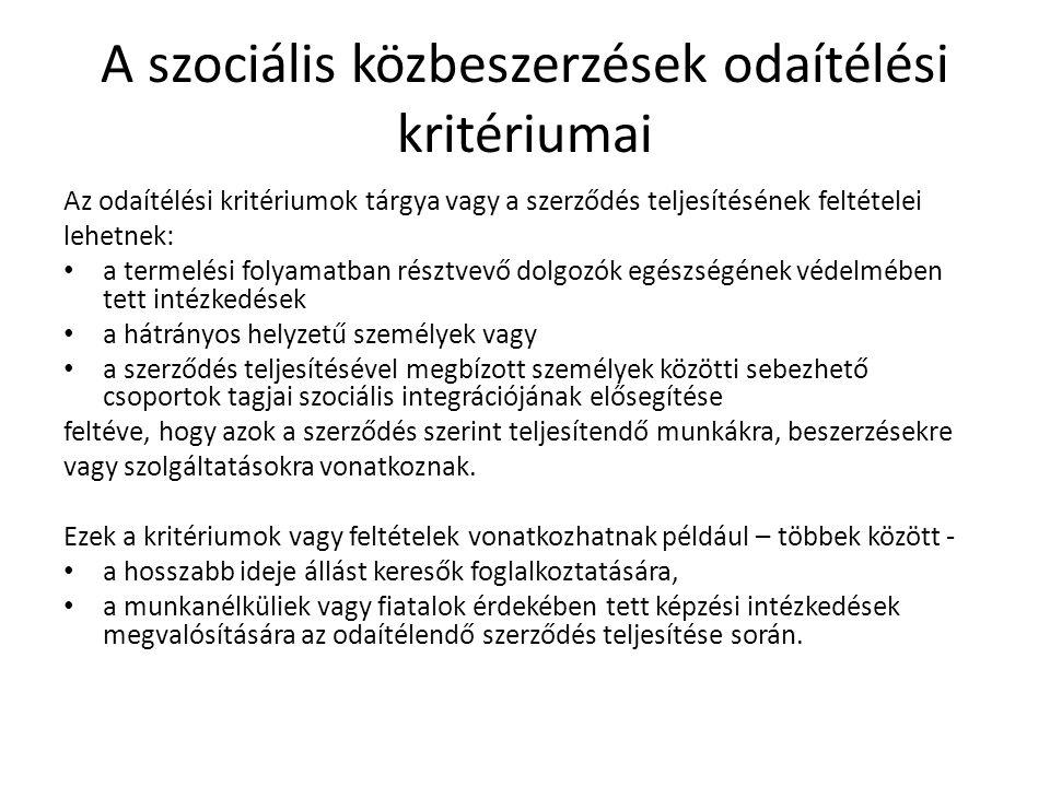 A szociális közbeszerzések odaítélési kritériumai Az odaítélési kritériumok tárgya vagy a szerződés teljesítésének feltételei lehetnek: a termelési fo