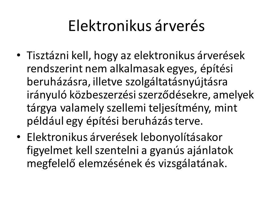 Elektronikus árverés Tisztázni kell, hogy az elektronikus árverések rendszerint nem alkalmasak egyes, építési beruházásra, illetve szolgáltatásnyújtás