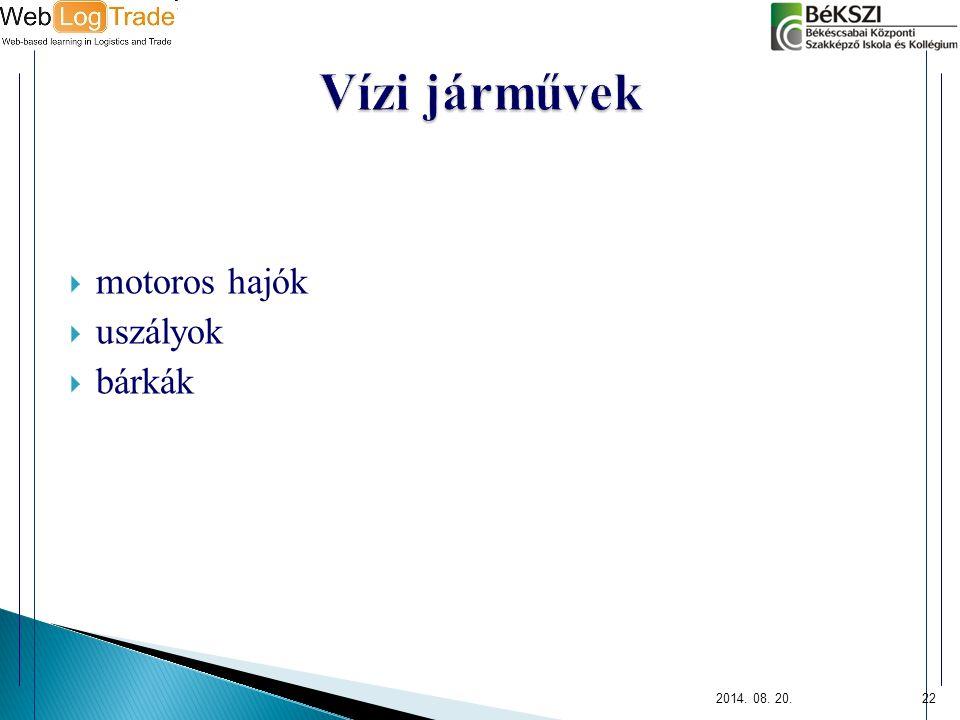  motoros hajók  uszályok  bárkák 2014. 08. 20.22